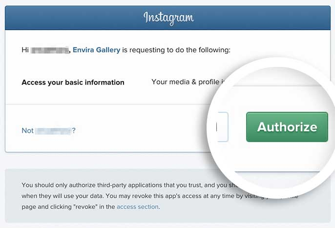 You'll need to select the Authorize button when prompted to connect Envira Gallery with your Instagram account.