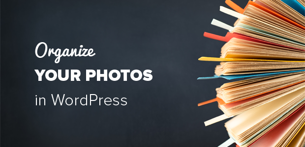 How to Group Photos and Organize them in WordPress