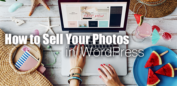 How to Sell Your Photos in WordPress