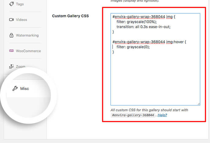 Style your gallery images for the black and white filter by adding your CSS to the Custom CSS box on the Misc tab