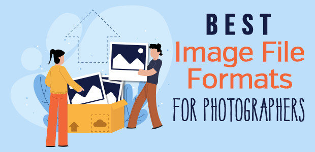 Best Image File Formats for Photographers