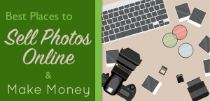 Top 11 Best Places to Sell Photos Online and Make Money