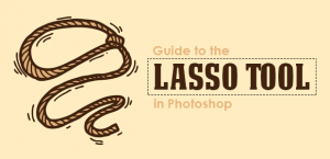 guide to the lasso tool in photoshop
