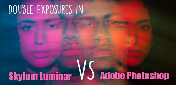 Double Exposures in Skylum Luminar vs  Adobe Photoshop | Envira