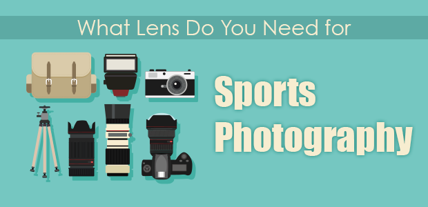 what lens do you need for sports photography