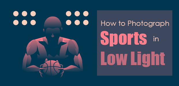 how to photograph sports in low light