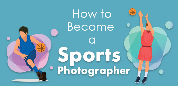 how to become a sports photographer