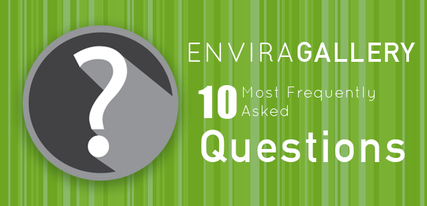 10 Most Frequently Asked Questions About Envira Gallery Plugin