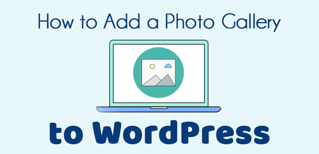 How to Add a Photo Gallery to WordPress