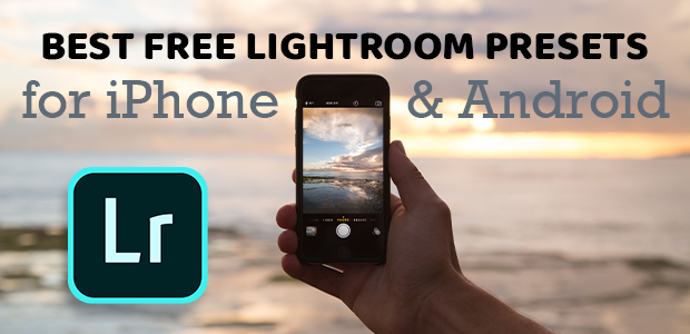 Best Free Lightroom Presets For Iphone And Android