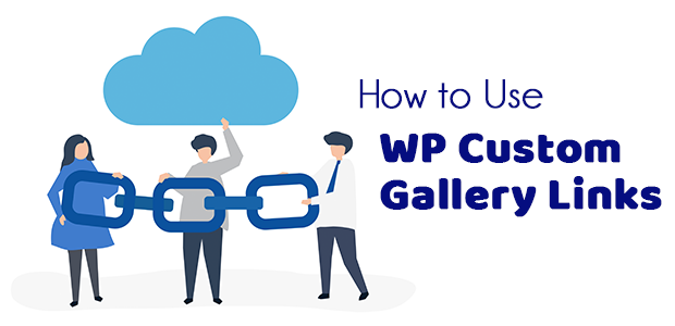 How to Use WP Gallery Custom Links