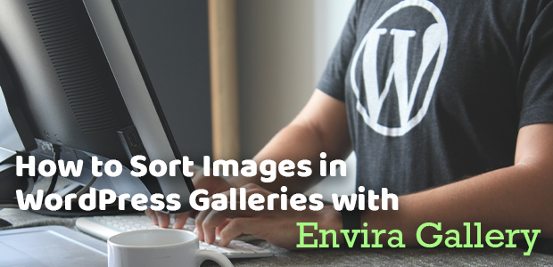 How to Sort Images in WordPress Galleries with Envira Gallery
