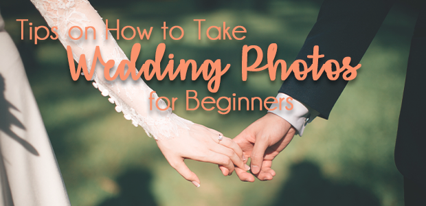 10 Tips On How To Take Wedding Photos For Beginners Envira Gallery