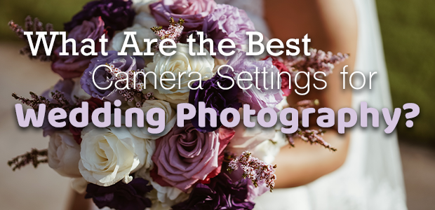 Camera Settings for Wedding Photography